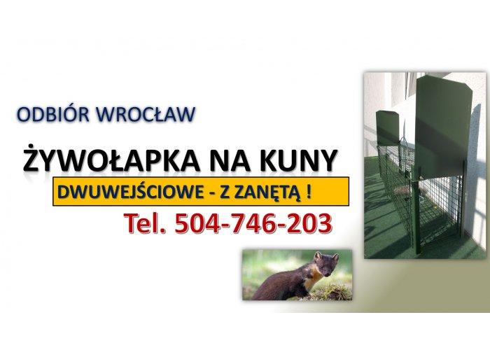 Żywołapka na kuny, cena, tel. 504-746-203, Odbiór Wrocław. Pułapki na kuny.. Za