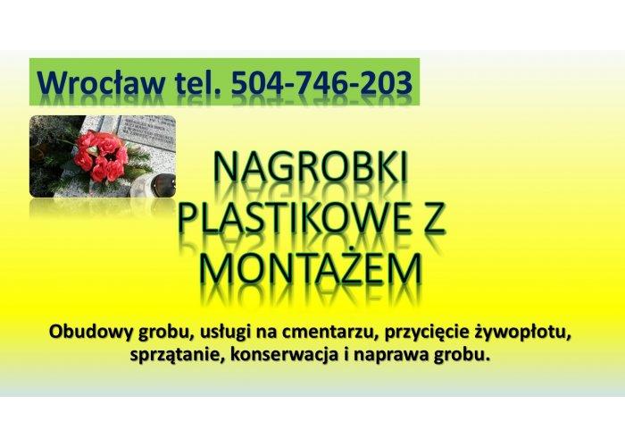 Nagrobek plastikowy. Cmentarz Wrocław, cena, tel. 504-746-203, pomnik z tworzyw