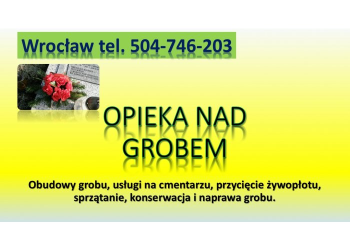 Sprzątanie grobu, Cmentarz Wrocław, t. 504-746-203, umycie, cena., wolne termin
