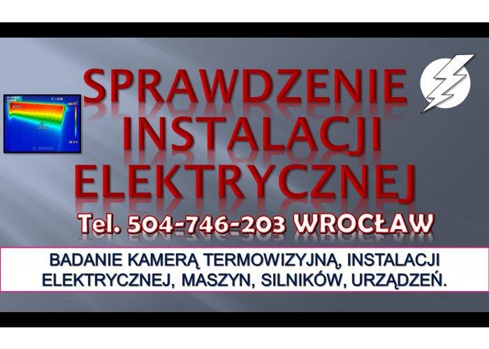 Pomiary termowizyjne instalacji elektrycznych, tel. 504-746-203, cena. Termowizj