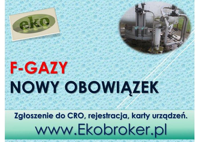 Rejestracja w CRO, tel 502-032-782, f-gazy, dokumentacja, zgłoszenia, gazy ciepl