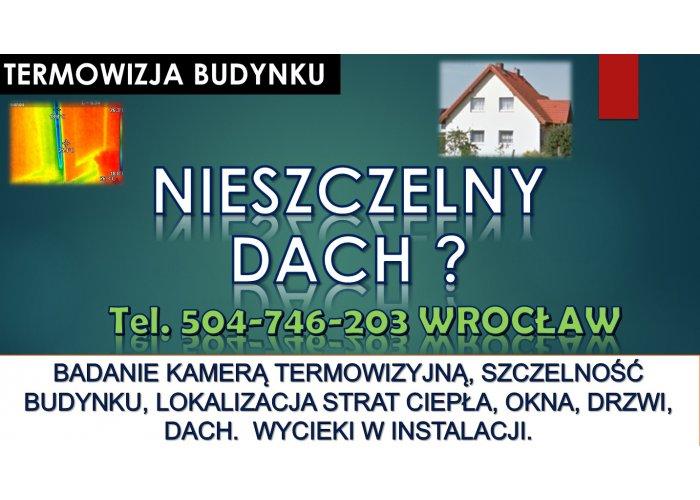 Przecieki na dachu, tel. 504-746-203, Wrocław, usterki, dach przecieka