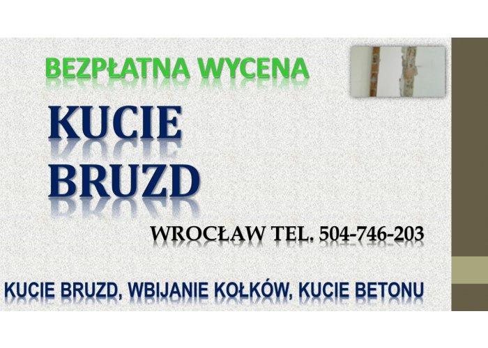 Kucie bruzd, cena, tel. 504-746-203, Wrocław. Usługi młotem burzącym