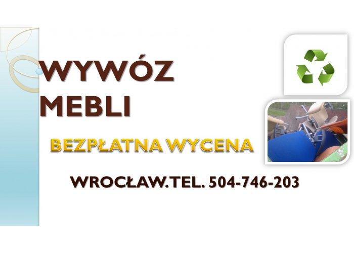 Wywóz mebli, Wrocław, tel. 504-746-203, utylizacja,starych,mebli,odbiór,gratów.