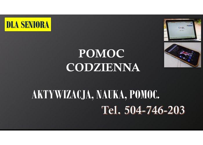 Pomoc dla seniora, obsługi, tableta, tel. 504-746-203 w załatwieniu sprawy